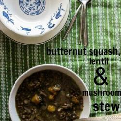 Butternut Squash, Lentil and Mushroom Stew