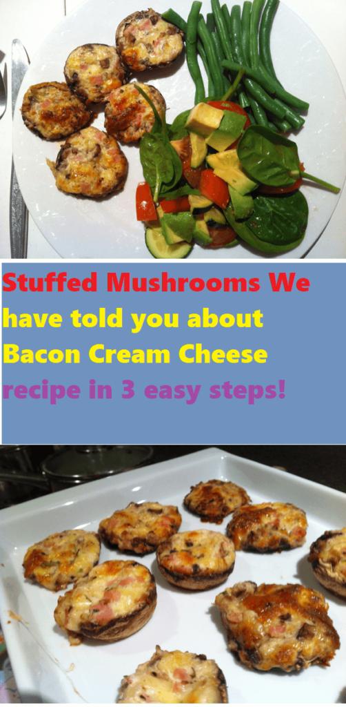 Stuffed Mushrooms: Bacon Cream Cheese 1